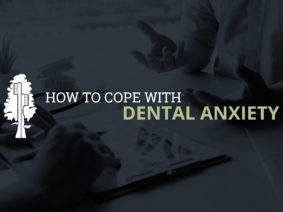 How to Cope with Dental Anxiety