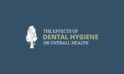 The Effects of Dental Hygiene on Overall Health