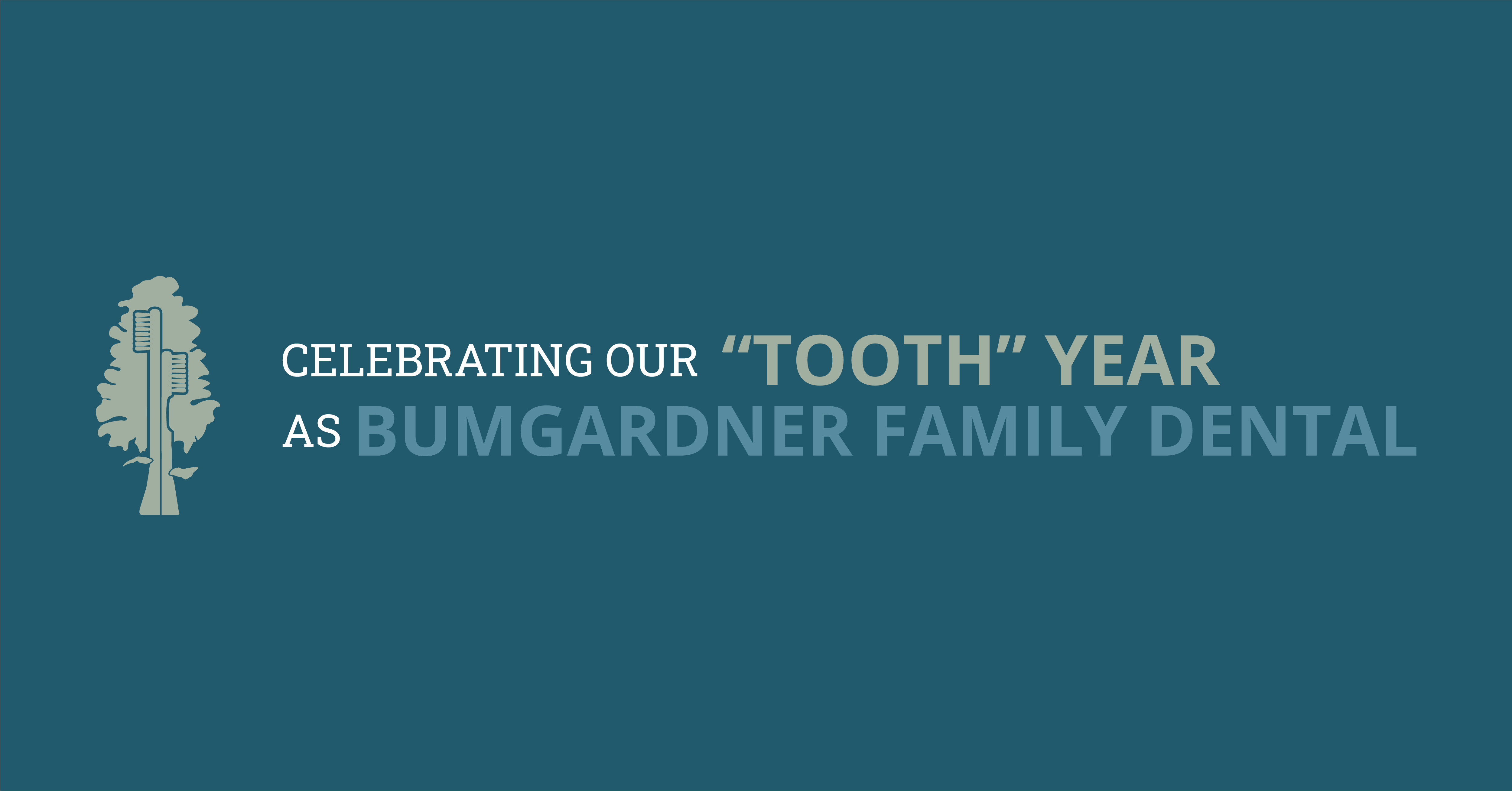 "Celebrating Our ""Tooth"" Year as Bumgardner Family Dental"